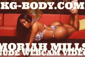 NSFW – Moriah Mills 100% Nude Webcam Video