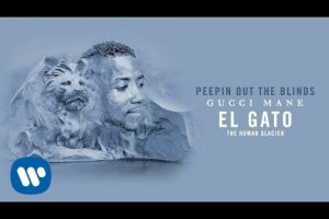 Gucci Mane – Peepin Out The Blinds [Official Audio]