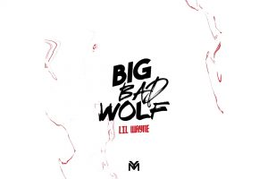 Lil Wayne – Big Bad Wolf (Official Audio) D6 Reloaded